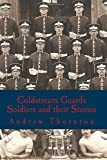 Coldstream Guards: Soldiers and their Stories
