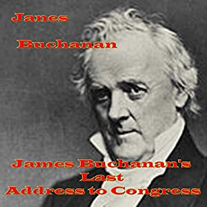 James Buchanan's Last Address to Congress Audiobook