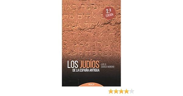 Judios De La Espaᆬa Antigua 2ᆭ Ed Historia y Biografías: Amazon.es: García Moreno, Luis A.: Libros