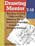 Drawing Mentor 7-10, Sarah Bowles, 1478379324