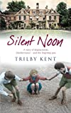 Silent Noon, Trilby Kent, 1846882907