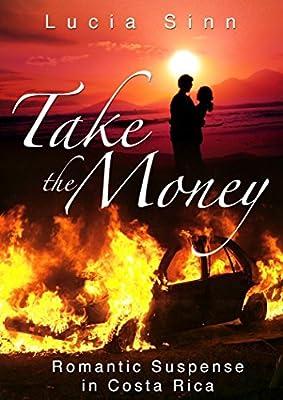 TAKE THE MONEY: Romantic Suspense in Costa Rica