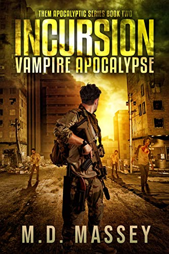 Incursion: Vampire Apocalypse (THEM Post-Apocalyptic Series Book 2)