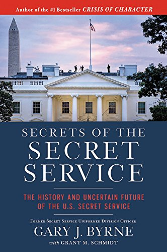 Secrets of the Secret Service: The History and Uncertain Future of the U.S. Secret Service cover