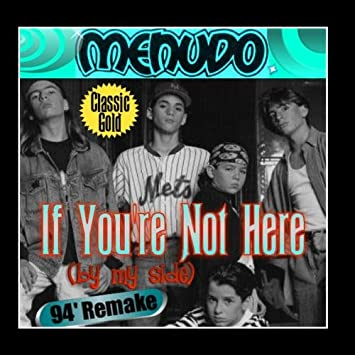 If you re not here menudo picture 36