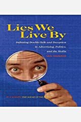 Lies We Live By: Defeating Doubletalk and Deception in Advertising, Politics, and the Media Hardcover