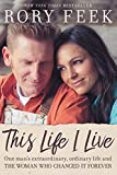 img - for This Life I Live: One Man's Extraordinary, Ordinary Life and the Woman Who Changed It Forever book / textbook / text book