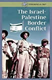 The Israel-Palestine Border Conflict (Redrawing the Map)