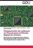 Componentes de Software en Pascal para el Filtrado Digital de Señales, Juan Carlos Sepúlveda Peña and Danay Pérez Ramírez, 3846570982