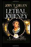 Lethal Journey, John T. Cullen, 1477664068