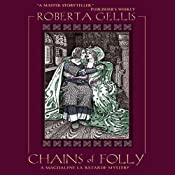 Chains of Folly: A Magdalene la Batarde Mystery, Book 4 | Roberta Gellis