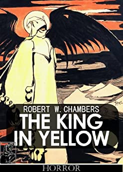 The King in Yellow [annotated] by [Chambers, Robert W.]