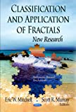 Classification and Application of Fractals, Eric W. Mitchell and Scott R. Murray, 1613241046