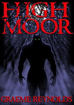 High Moor (A Werewolf Horror Novel) by [Reynolds, Graeme]