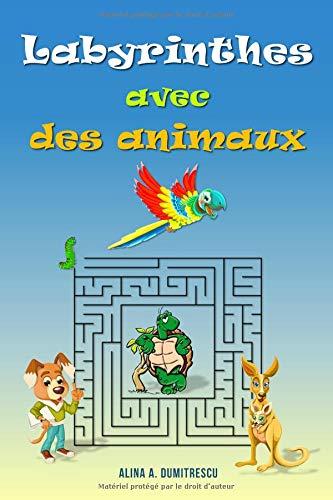 Labyrinthes avec des animaux: Jeux de développement - à partir de 5 ans (Livres d'activités pour enfants) (French Edition) pdf epub