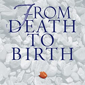 From Death to Birth Hörbuch