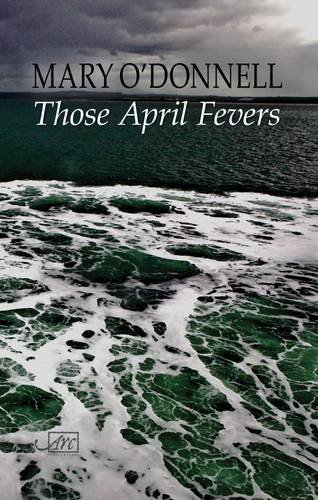 Those April Fevers by Mary O'Donnell (1-Apr-2015) Paperback