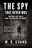 img - for The Spy That Never Was: Can One Lost Child Save The Man On The Moon? (Survival Times Ten Chronicles) book / textbook / text book