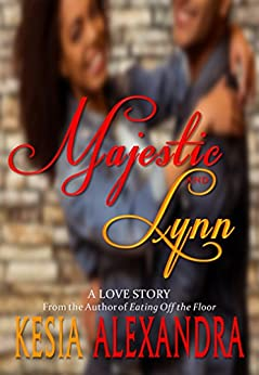 Majestic and Lynn: A Romance Novel by [Alexandra, Kesia]