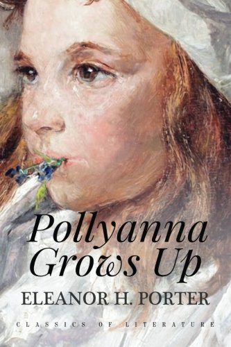 Pollyanna Grows Up: Illustrated pdf