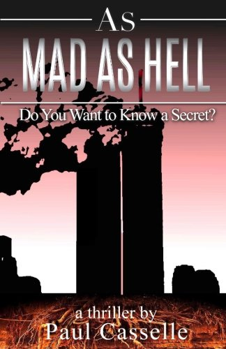 As Mad as Hell: Do You Want to Know a Secret? (Bedfellows Thriller Series) (Volume 2)