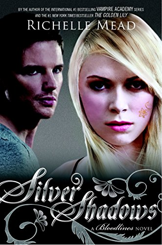 Silver Shadows: A Bloodlines Novel by [Mead, Richelle]