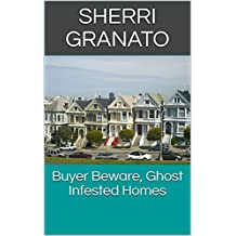 Buyer Beware, Ghost Infested Homes