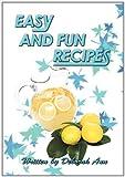 Easy and Fun Recipes, Deborah Ann, 146344382X