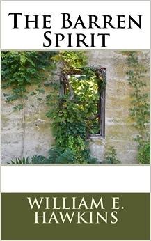 Book The Barren Spirit by William E. Hawkins (2014-06-03)