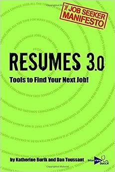 Resumes 3.0: Tools to find your next job!: Volume 2 (The Job Seeker Manifesto) by Ms. Katherine Burik (2014-03-01)