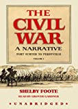 The Civil War: A Narrative, Vol. 1 : Fort Sumter to Perryville (Part 2 of 2 parts)