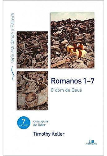 Romanos 1-7. O Dom de Deus - Série Estudando a Palavra