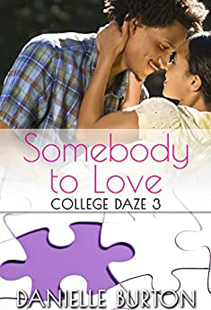 Somebody to Love (College Daze Book 3) by [Burton, Danielle]