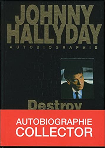 Destroy Biographie Johnny Hallyday 9782749936338 Amazon