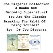 Joe Dispenza Collection: 3 Books Set: Becoming Supernatural, You Are the Placebo, Breaking the Habit of Being