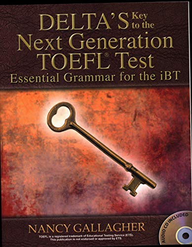 - Delta's Key to the Next Generation TOEFL® Test: Essential Grammar for the iBT
