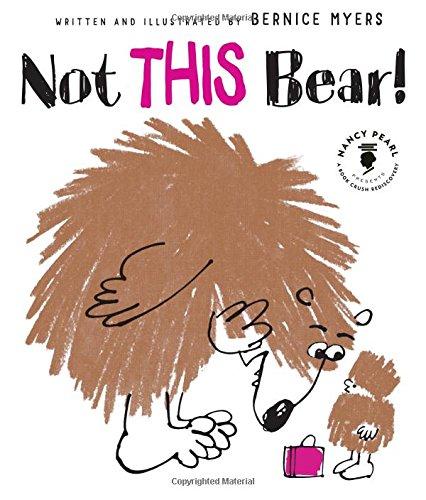 Not THIS Bear! (Nancy Pearl's Book Crush - This Bear