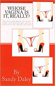 Book Whose Vagina is it Really?: A Single Woman's guide to taking control of her Sexuality.