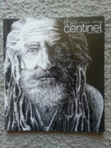 The Centinel Literary Magazine - Volume 15 (Spring 2011) (The Centinel)