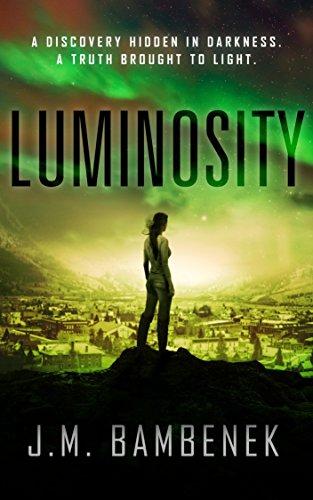 Luminosity: A Dystopian Apocalypse Novel (The Luminosity Series Book 1) by [Bambenek,J.M.]