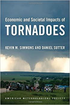 Book Economic and Societal Impacts of Tornadoes by Kevin M. Simmons (2011-03-15)