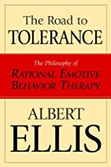 The Road To Tolerance: The Philosophy Of Rational Emotive Behavior Therapy (Psychology) Kindle Edition
