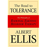 The Road To Tolerance: The Philosophy Of Rational Emotive Behavior Therapy (Psychology)