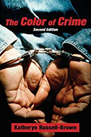 The Color of Crime (Second Edition): Racial Hoaxes, White Fear, Black Protectionism, Police Harassment, and Ot