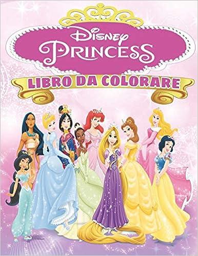 Book's Cover of Disney Princess Libro Da Colorare: Disney Princess Libro Da Colorare : Libro Da Colorare Principessa Disney per bambini e adulti, +54 pagine di alta qualità, ultima edizione 2020. (Italiano) Copertina flessibile – 3 ottobre 2020