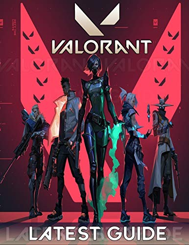 Valorant LATEST GUIDE: Everything You Need To Know About Valorant Game; A Complete Guide