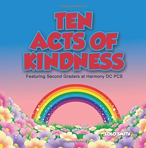 Ten Acts of Kindness Featuring Second Graders at Harmony DC - Ms Lolo