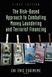 The Risk-Based Approach to Combating Money Laundering and Terrorist Financing