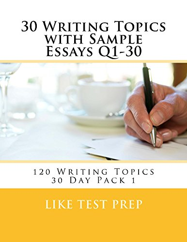 Download 30 Writing Topics with Sample Essays Q1-30 (120 Writing Topics 30 Day Pack) Pdf