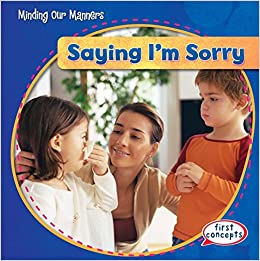 Saying I'm Sorry (Minding Our Manners)